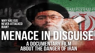 Menace in Disguise - A Documentary Film About the Danger of Iran