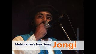 Jongi | Muhib Khan | New Song 2017