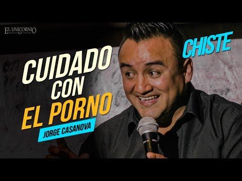 CHISTE: Cuidado con el porno // Jorge Casanova