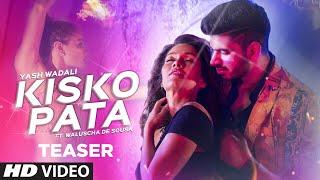Official  Song Teaser: Kisko Pata | Yash Wadali