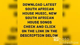 DOWNLOAD LATEST SOUTH AFRICAN HOUSE MUSIC FREE, SA HOUSE SONGS, MIX MP3 2018