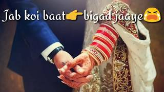 Jab Koi Baat Bigad Jaye Female Version Lyrics//New WhatsApp status 2018 // I Love You Stupid