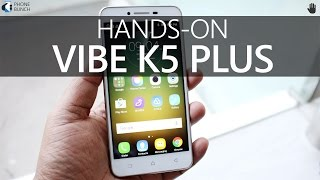 Lenovo Vibe K5 Plus (India) Hands-on Overview and First Impressions