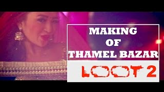 Making of Thamel Bazar : LOOT 2