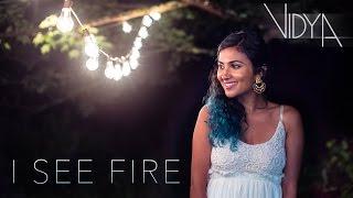Ed Sheeran - I See Fire (Vidya Vox Cover)