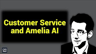 Customer Service: How IPsoft Amelia AI (Cognitive Computing) Improves Efficiency