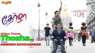 Thozha Video Song Teaser | Karthi | Nagarjuna | Tamannaah | Gopi Sundar | Anirudh