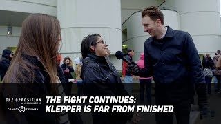 The Fight Continues: Klepper Is Far from Finished - The Opposition w/ Jordan Klepper