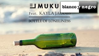 El Mukuka Feat  Kayla Jacobs - Bottle Of Loneliness (Official Audio)