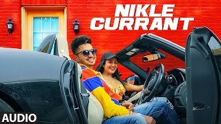Full Audio Nikle Currant Song  Jassi Gill  Neha Kakkar  Sukh-E Muzical Doctorz  Jaani uploaded on 23-10-2018 9226 views