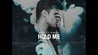 Mickey Singh - Hold Me | Official Audio