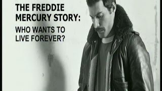 The Freddie Mercury Story-Who Wants To Live Forever?