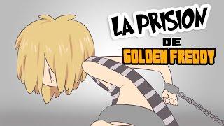 LA PRISION DE GOLDEN FREDDY #18 | SERIE ANIMADA | #FNAFHS