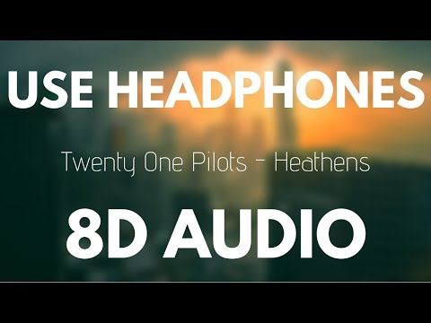Twenty One Pilots - Heathens (8D AUDIO)