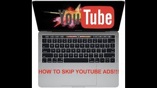 How to Skip YouTube Ads EASIEST METHOD 2017 (Touch Bar)
