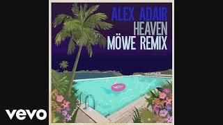 Alex Adair - Heaven (MÖWE Remix) [Audio]