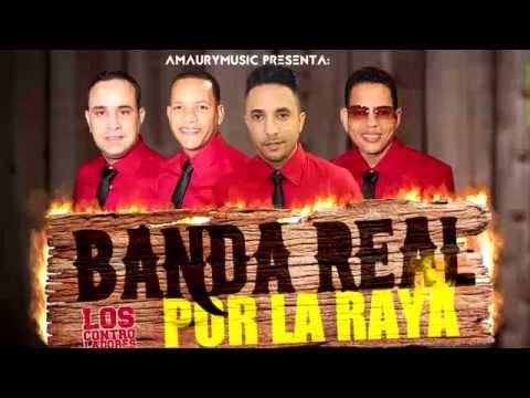 Banda Real Por La Raya Volumen 1