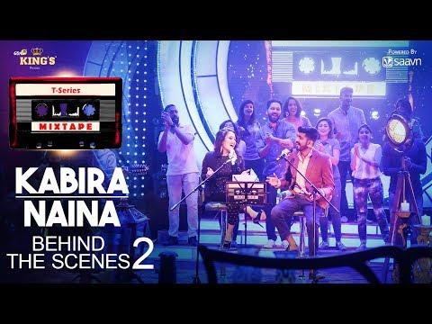 Kabira/Naina (Behind The Scenes) : T-Series Mixtape   Neha Kakkar, Mohd Irfan