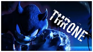 Throne ~ Sonic AMV (DEDICATION)