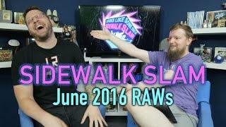 Sidewalk Slam Ep9 - June RAWs