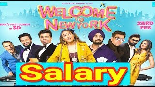 Welcome To New York Movie Actors Salary (2018) || Bollywood News SR