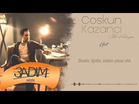 Coşkun Kazancı - Git (Official Lyric Video)