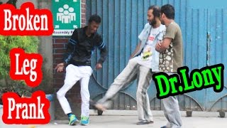 broken leg | bone fracture | broken bones | funny pranks prank videos Dr.Lony | comedy video |