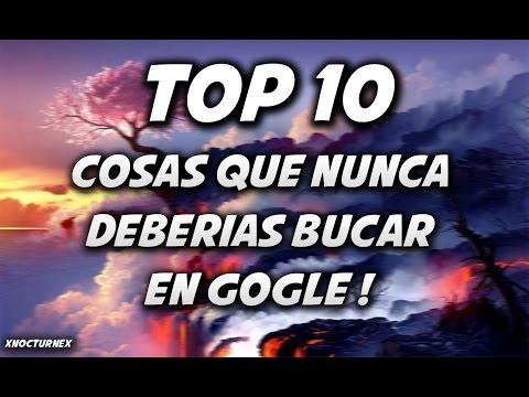TOP 10 Cosas que nunca deberias buscar en google!... -xnx
