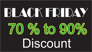 Black Friday Discount Offer 70% to 80%???