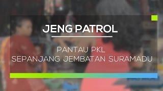 Pantau PKL Sepanjang Jembatan Suramadu  - Jeng Patrol