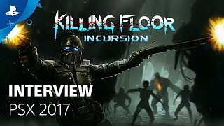 Killing Floor: Incursion - PSX 2017: Gameplay Interview | PS VR