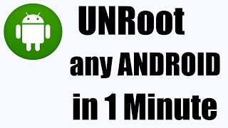 How To UnRoot Any Android Device (No PC)