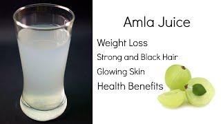 Benefits of Amla Juice | Weight Loss, Hair, Skin & Health | Indian Gooseberry