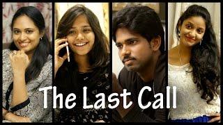 The Last Call || Telugu Short Film 2016 || Directed by Bhargav