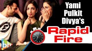 SANAM RE   Yami Gautam   Pulkit Samrat   Divya Khosla Kumar's HILARIOUS Rapid Fire On SRK   Salman