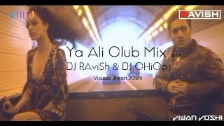 Ya Ali Club Mix | Gangster | DJ Ravish | DJ Chico | Jiwan Joshi