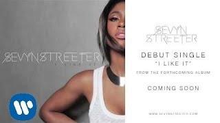 Sevyn Streeter - I Like It [Official Audio]