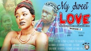 My Sweet Love Season 1    -  2016 Latest  Nigerian Nollywood Movie