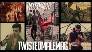 TwistedMaleMag Intro
