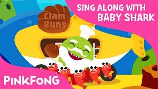 Hot Clam Buns | Sing Along with Baby Shark | Pinkfong Songs for Children