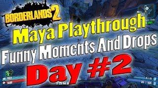 Borderlands 2 | Maya Playthrough Funny Moments And Drops | Day #2