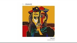 Dj Snake  Talk Audio Hd