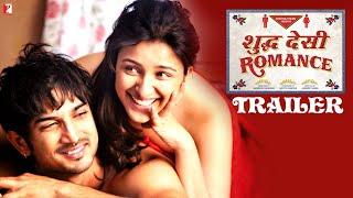 Shuddh Desi Romance - Trailer | Sushant Singh Rajput | Parineeti Chopra | Vaani Kapoor
