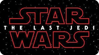 STAR WARS EPISODE 8: THE LAST JEDI Title & Announcement Teaser (2017)