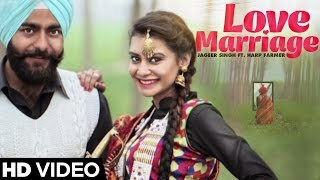 Love Marriage | Jageer Singh Ft. Harp Farmer | Latest Punjabi Songs 2016