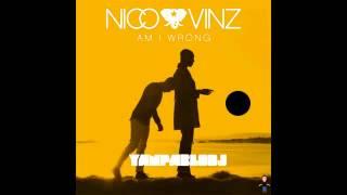 Nico e Vinz-  AM I WRONG(Remix)