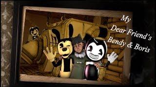 [FNAF/SFM] My Dear Friend Bendy & Boris & Olivia (BATIM Chapter 5  animation)