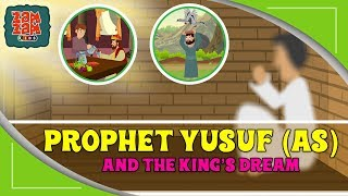 Quran Stories For Kids In English | Prophet Yusuf(as) & the King