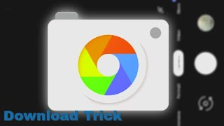 Download Google Camera for FREE