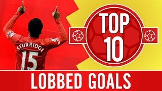 Top 10: Cheeky chips and amazing lobbed goals   Sturridge, Suarez and Heskey